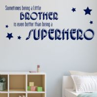 Sometimes Being a Brother is better than being a Superhero Wall Sticker Decal